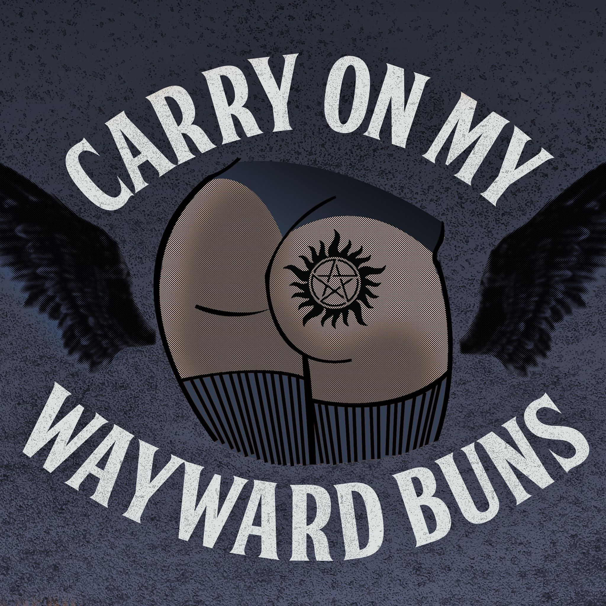 Carry On My Wayward Buns - A Tribute to Supernatural